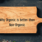 Why-Organic-is-better-than-Non-Organic