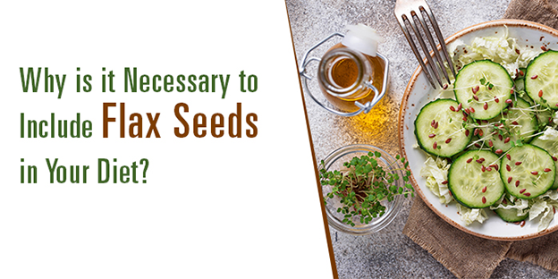 why-to-include-flax-seeds-in-your-diet
