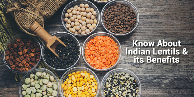 KNOW ABOUT INDIAN LENTILS AND ITS BENEFITS